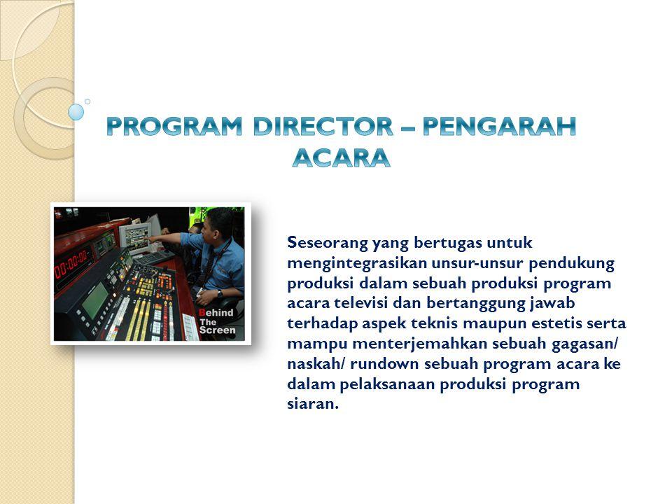 PROGRAM DIRECTOR – PENGARAH ACARA