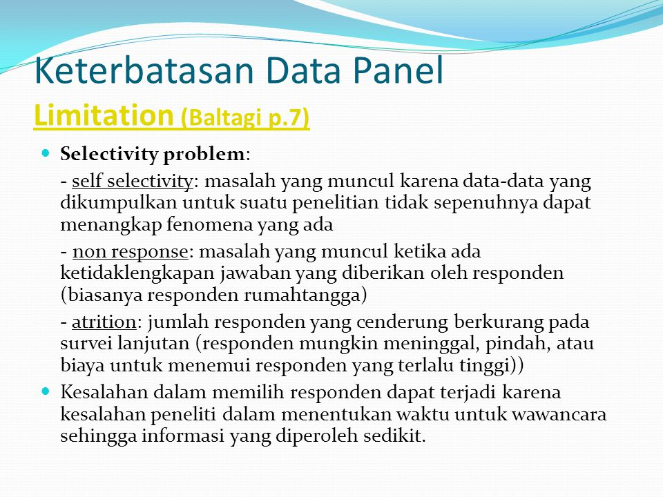 Keterbatasan Data Panel Limitation (Baltagi p.7)
