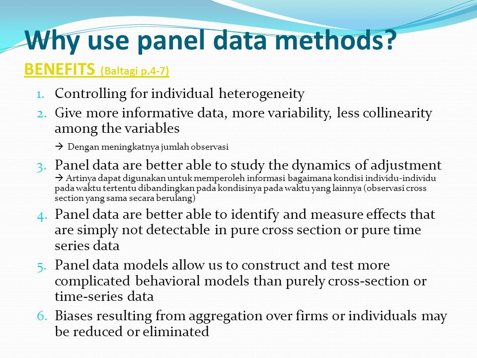 Why use panel data methods BENEFITS (Baltagi p.4-7)