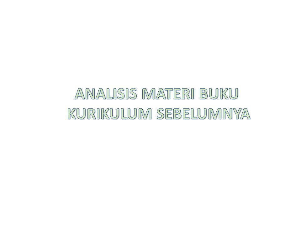 ANALISIS MATERI BUKU KURIKULUM SEBELUMNYA