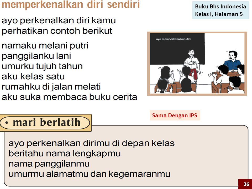 Buku Bhs Indonesia Kelas I, Halaman 5 Sama Dengan IPS 36