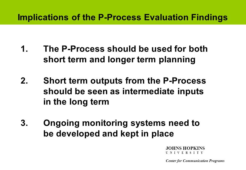 Implications of the P-Process Evaluation Findings