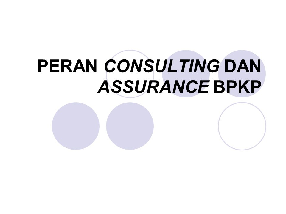 PERAN CONSULTING DAN ASSURANCE BPKP