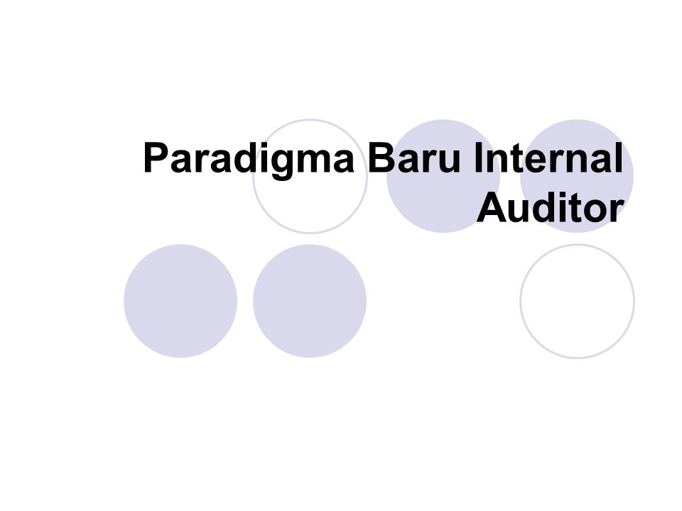Paradigma Baru Internal Auditor