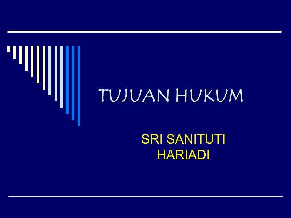 TUJUAN HUKUM SRI SANITUTI HARIADI