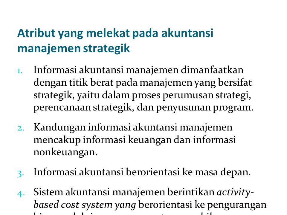 Atribut yang melekat pada akuntansi manajemen strategik