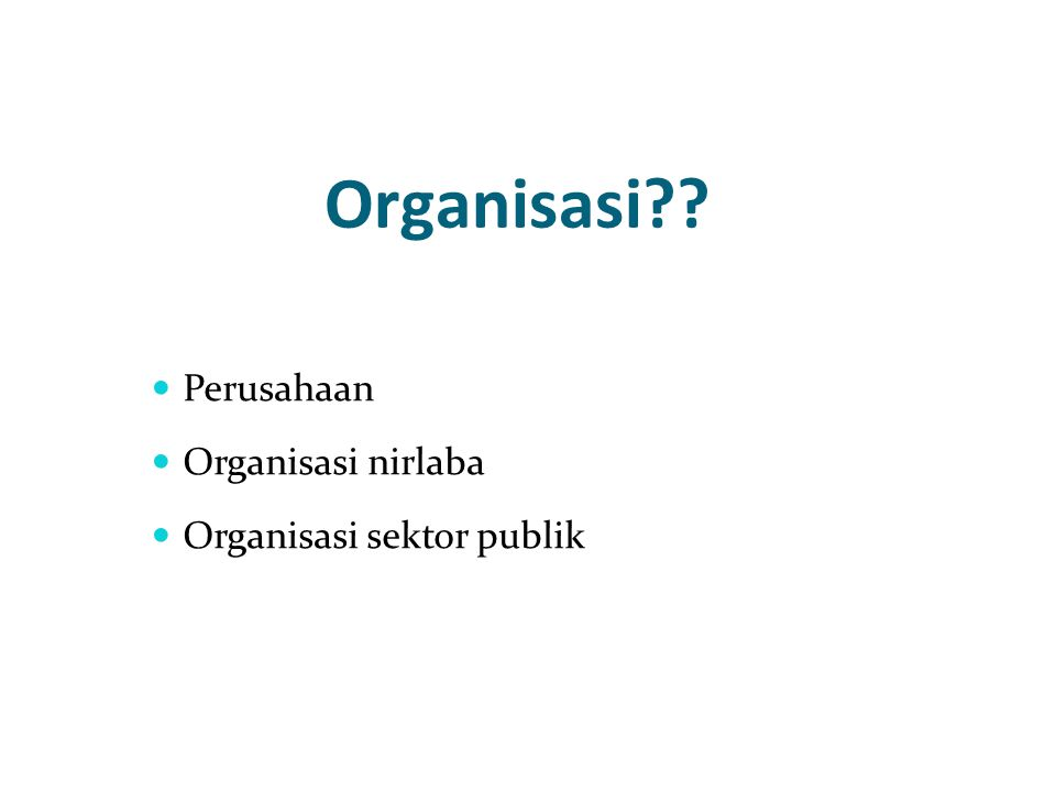 Organisasi Perusahaan Organisasi nirlaba Organisasi sektor publik