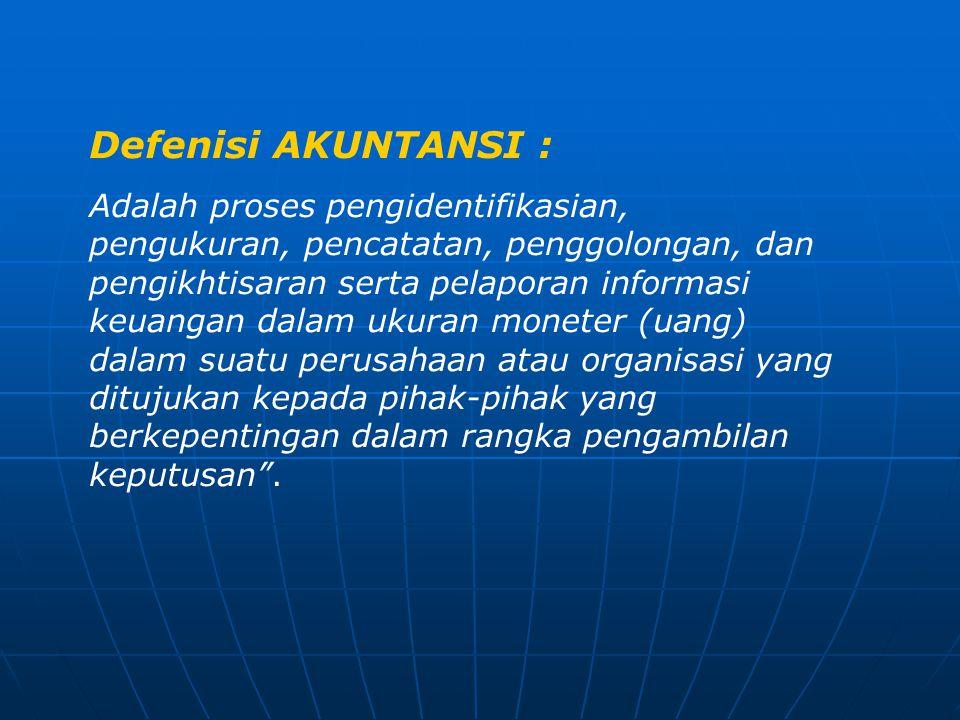 Defenisi AKUNTANSI :