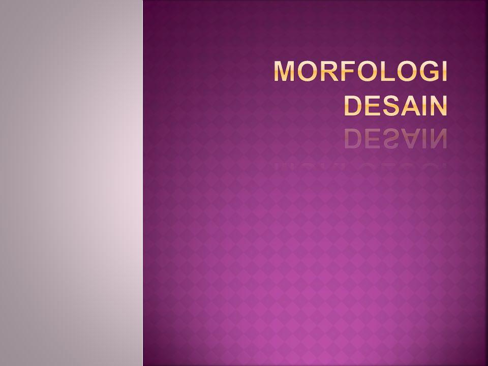MORFOLOGI DESAIN
