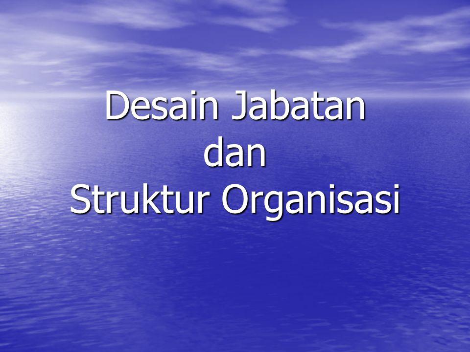 Desain Jabatan dan Struktur Organisasi