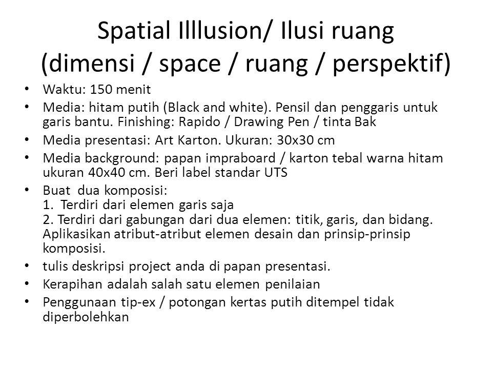 Spatial Illlusion/ Ilusi ruang (dimensi / space / ruang / perspektif)