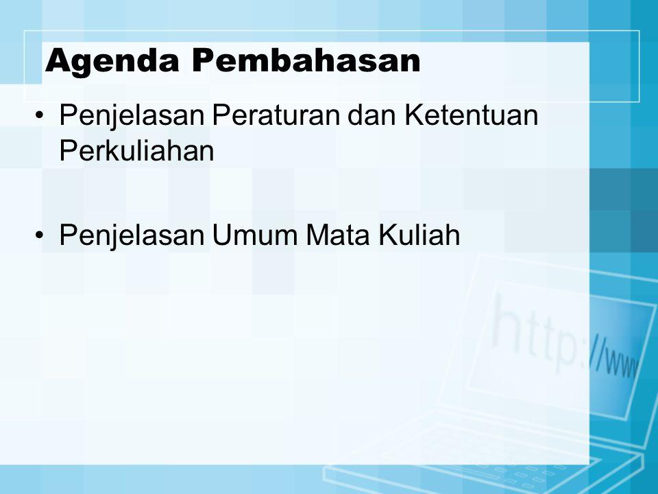 Agenda Pembahasan Penjelasan Peraturan dan Ketentuan Perkuliahan
