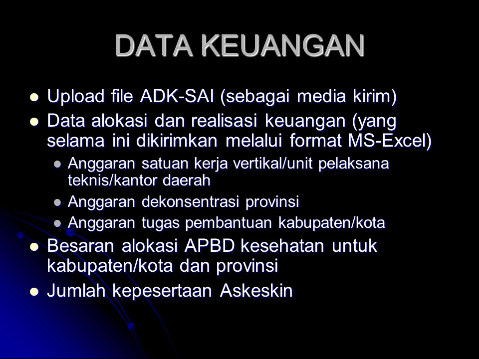 DATA KEUANGAN Upload file ADK-SAI (sebagai media kirim)