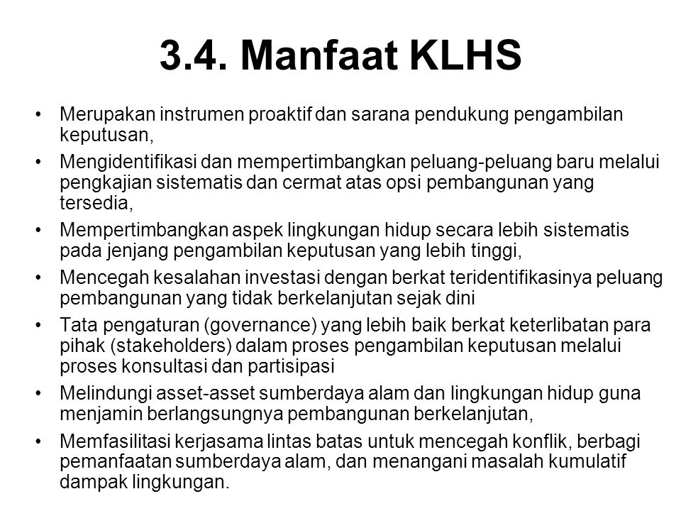 3.4. Manfaat KLHS Merupakan instrumen proaktif dan sarana pendukung pengambilan keputusan,
