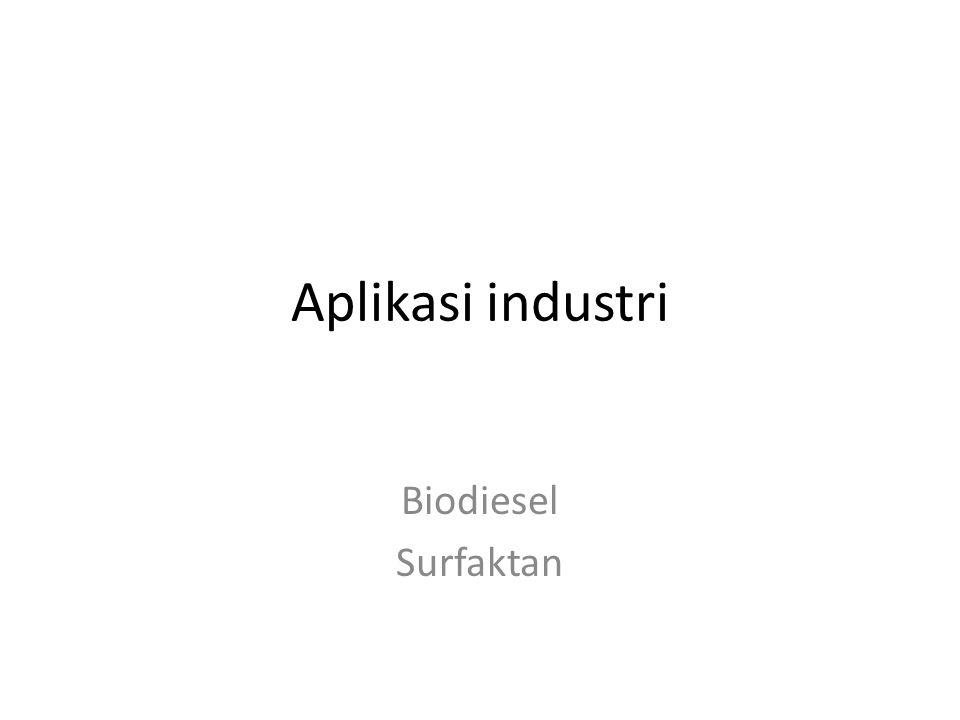 Aplikasi industri Biodiesel Surfaktan