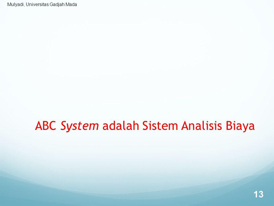 ABC System adalah Sistem Analisis Biaya