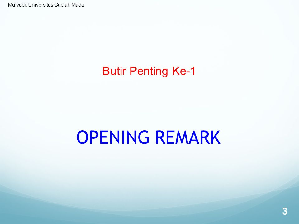 Butir Penting Ke-1 OPENING REMARK