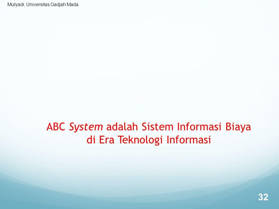 ABC System adalah Sistem Informasi Biaya di Era Teknologi Informasi