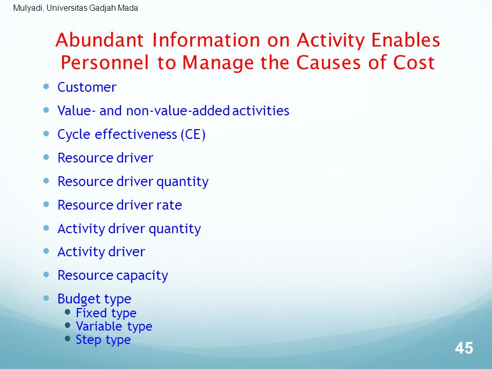 Abundant Information on Activity Enables Personnel to Manage the Causes of Cost