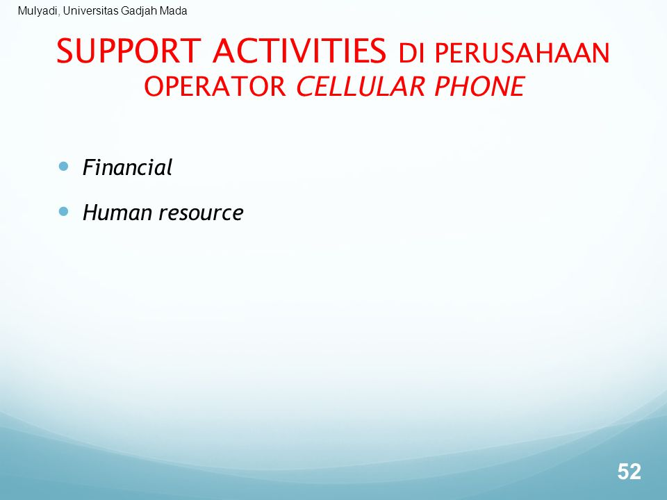 SUPPORT ACTIVITIES DI PERUSAHAAN OPERATOR CELLULAR PHONE