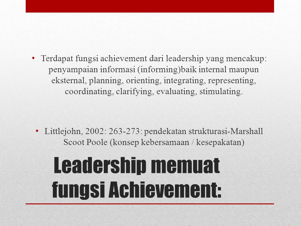 Leadership memuat fungsi Achievement: