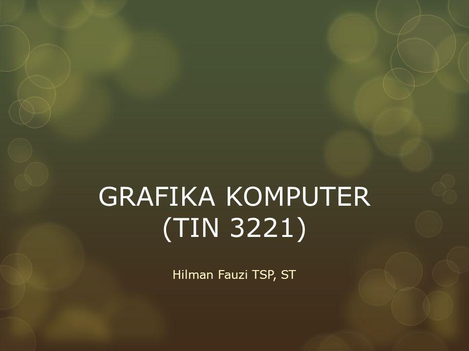GRAFIKA KOMPUTER (TIN 3221)