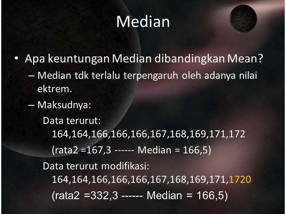 Median Apa keuntungan Median dibandingkan Mean