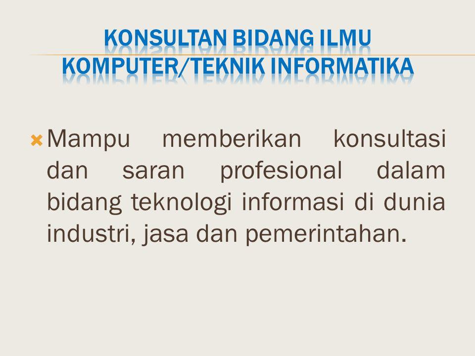 Konsultan bidang Ilmu Komputer/Teknik Informatika