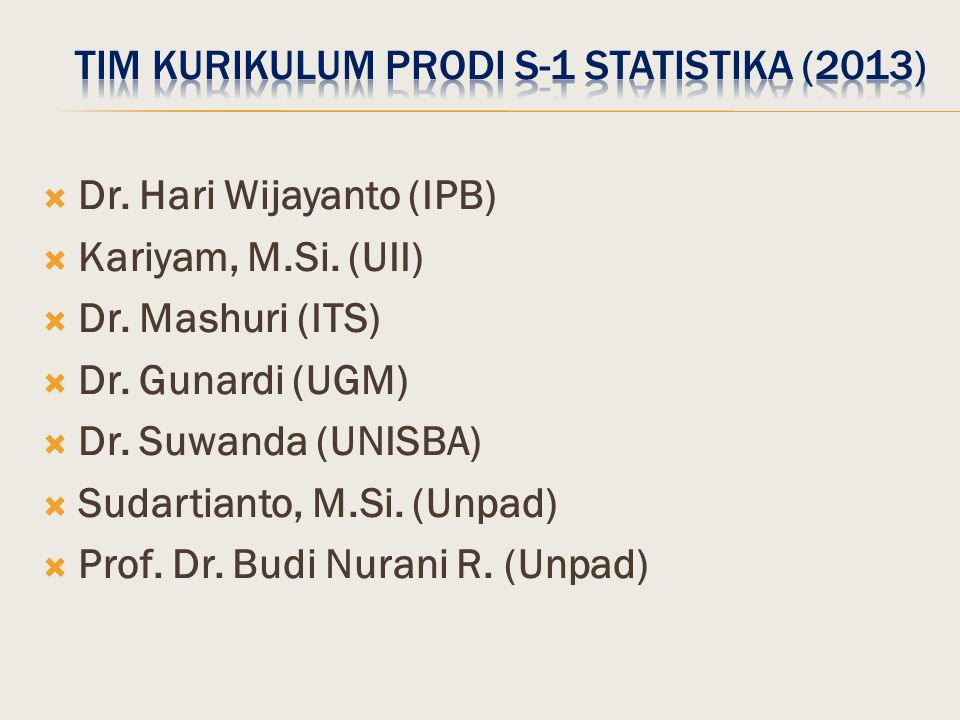 TIM KURIKULUM PRODI S-1 STATISTIKA (2013)