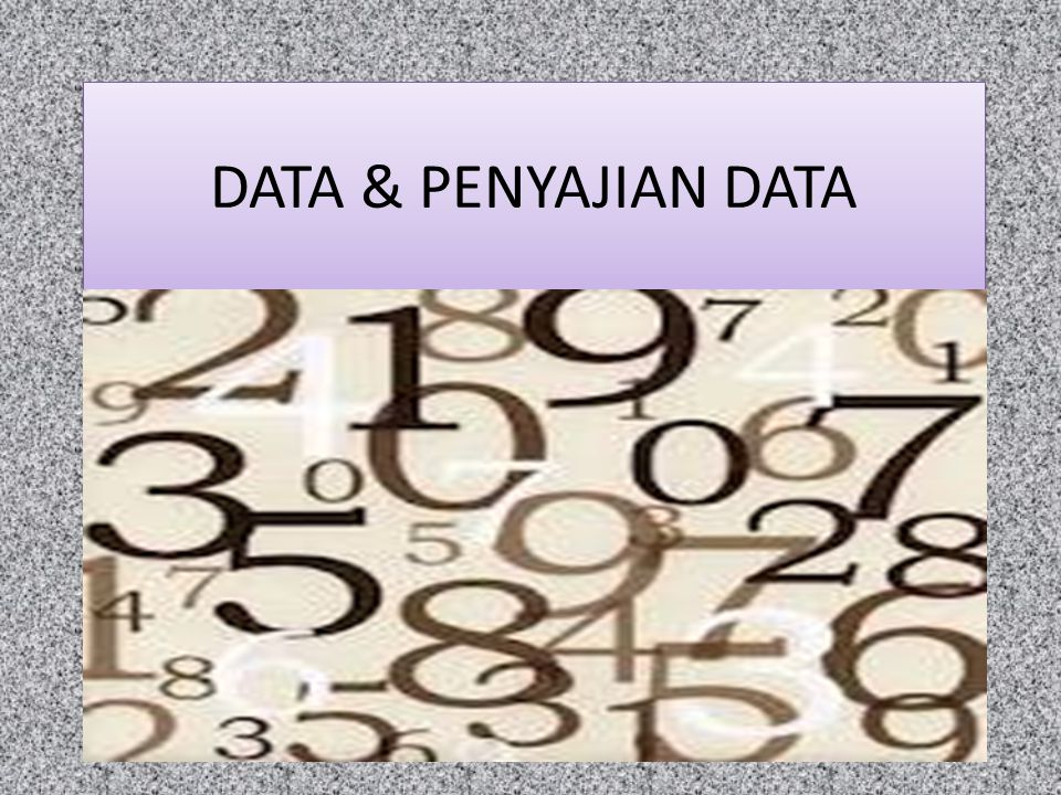DATA & PENYAJIAN DATA