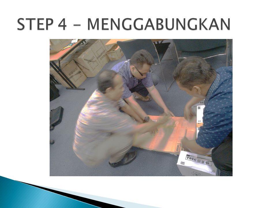 STEP 4 - MENGGABUNGKAN