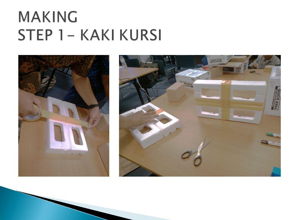 MAKING STEP 1- KAKI KURSI