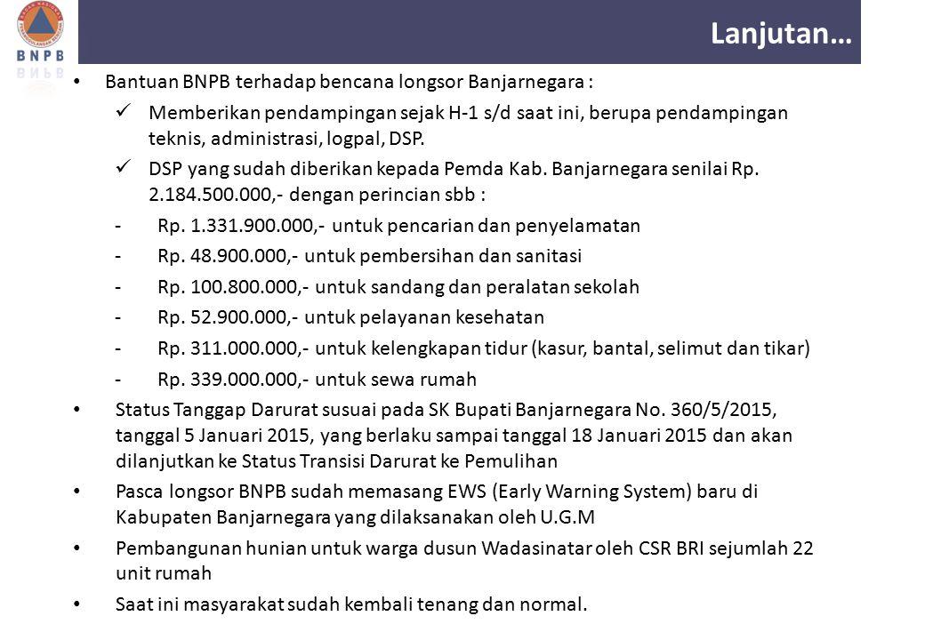 Lanjutan… Bantuan BNPB terhadap bencana longsor Banjarnegara :