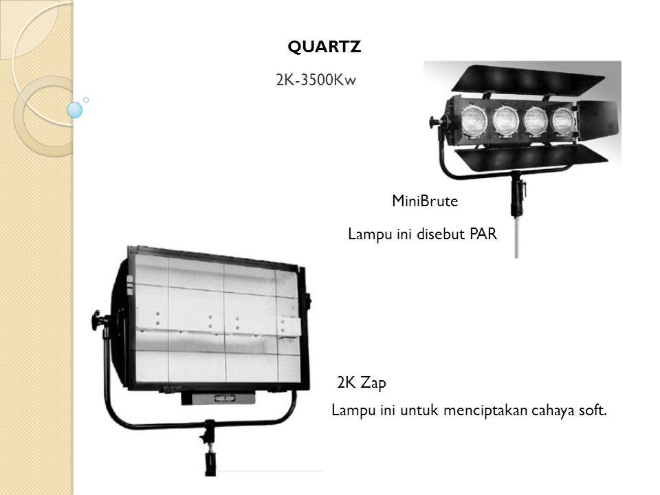 QUARTZ 2K-3500Kw MiniBrute Lampu ini disebut PAR 2K Zap Lampu ini untuk menciptakan cahaya soft.