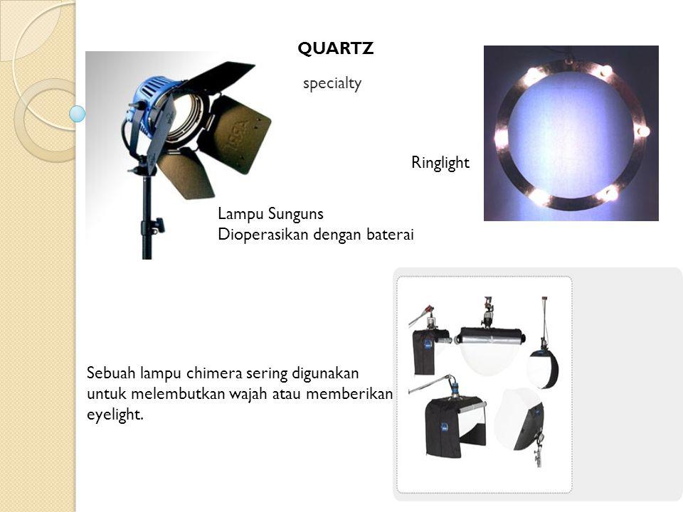 QUARTZ specialty. Ringlight. Lampu Sunguns. Dioperasikan dengan baterai.
