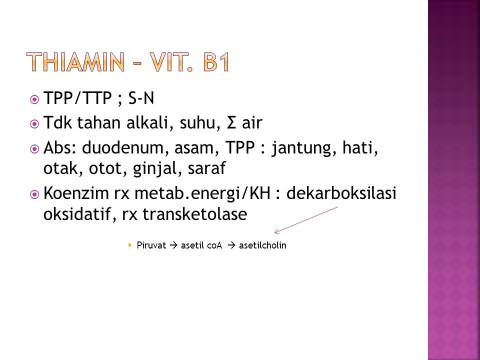 Thiamin – vit. b1 TPP/TTP ; S-N Tdk tahan alkali, suhu, Σ air