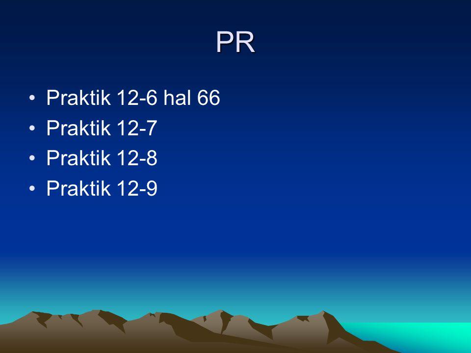 PR Praktik 12-6 hal 66 Praktik 12-7 Praktik 12-8 Praktik 12-9
