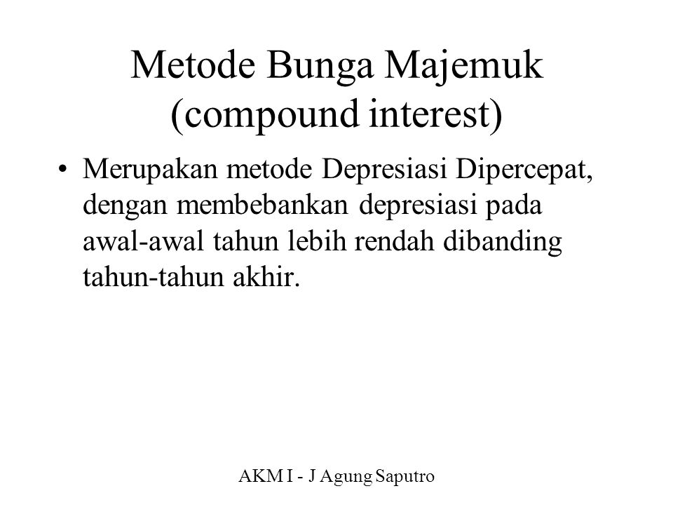Metode Bunga Majemuk (compound interest)