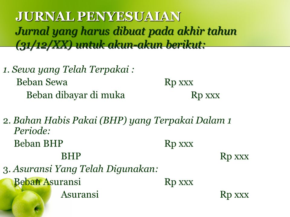 JURNAL PENYESUAIAN Jurnal yang harus dibuat pada akhir tahun (31/12/XX) untuk akun-akun berikut: