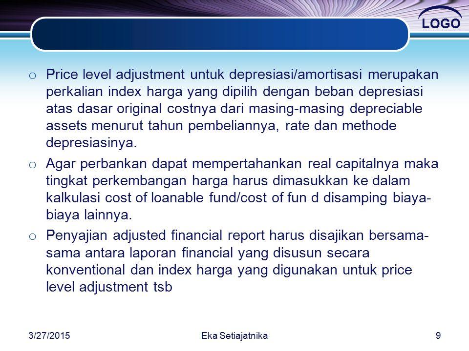 Price level adjustment untuk depresiasi/amortisasi merupakan perkalian index harga yang dipilih dengan beban depresiasi atas dasar original costnya dari masing-masing depreciable assets menurut tahun pembeliannya, rate dan methode depresiasinya.