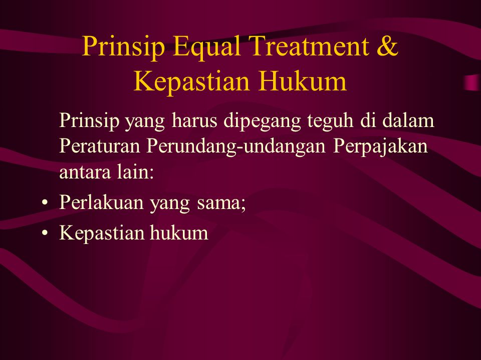 Prinsip Equal Treatment & Kepastian Hukum