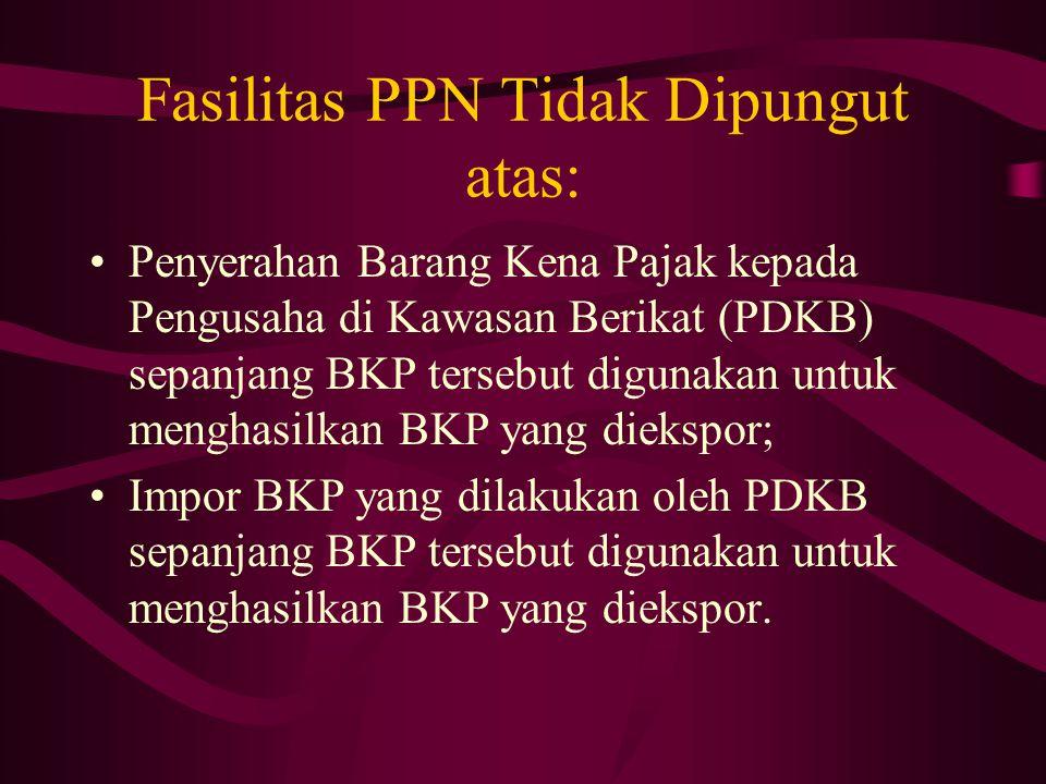 Fasilitas PPN Tidak Dipungut atas: