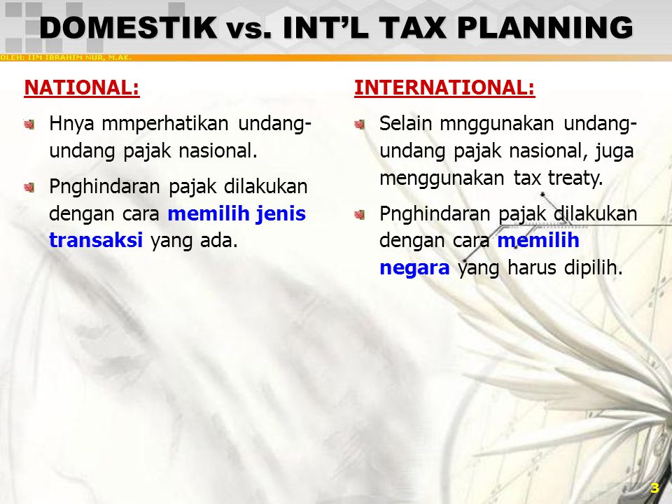 DOMESTIK vs. INT'L TAX PLANNING