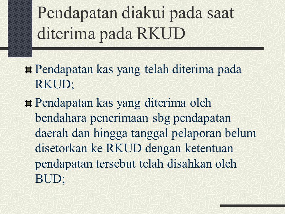 Pendapatan diakui pada saat diterima pada RKUD