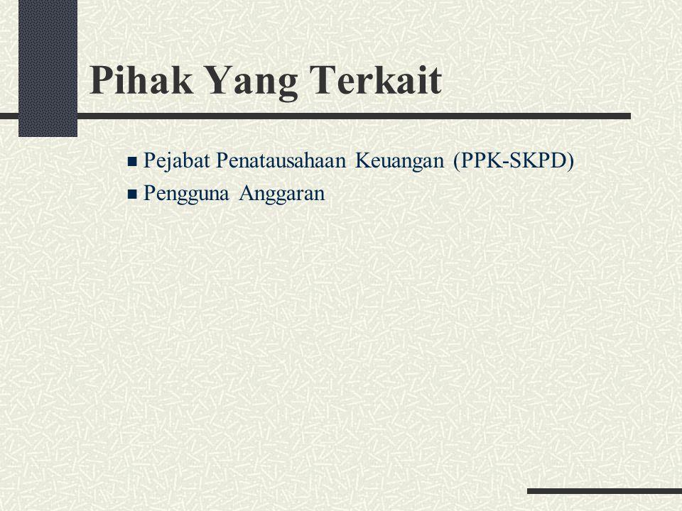 Pihak Yang Terkait Pejabat Penatausahaan Keuangan (PPK-SKPD)