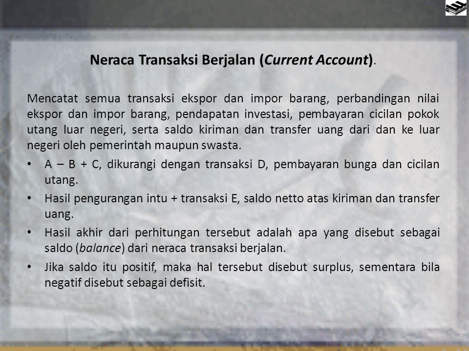 Neraca Transaksi Berjalan (Current Account).