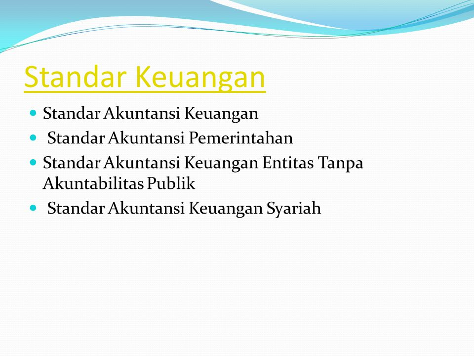 Standar Keuangan Standar Akuntansi Keuangan