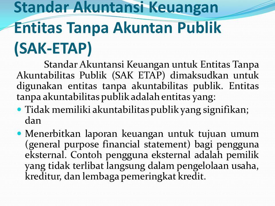 Standar Akuntansi Keuangan Entitas Tanpa Akuntan Publik (SAK-ETAP)