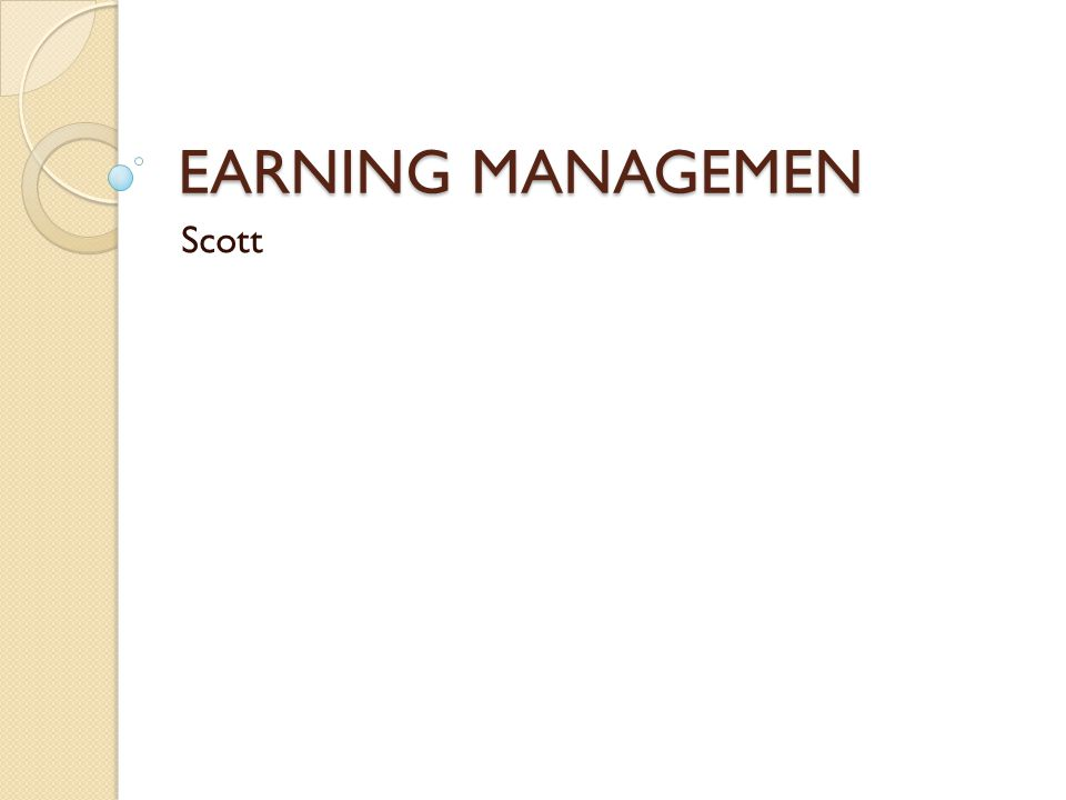 EARNING MANAGEMEN Scott