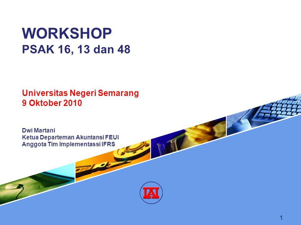 WORKSHOP PSAK 16, 13 dan 48 Universitas Negeri Semarang 9 Oktober 2010